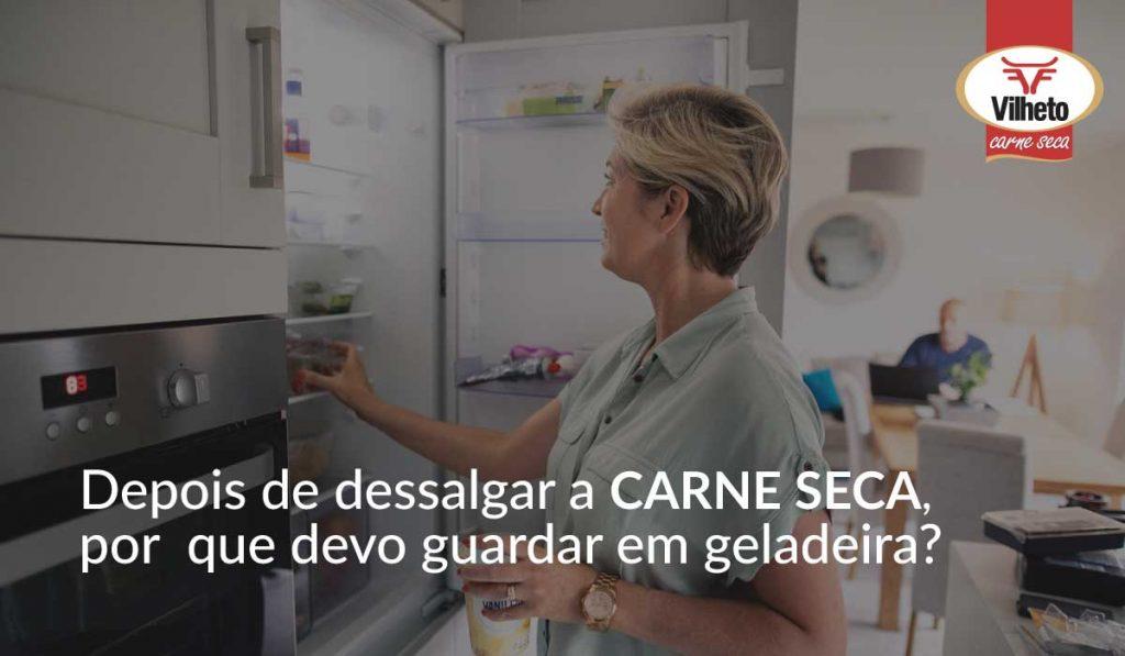 Depois de dessalgar a carne seca, por que devo guardar em geladeira?