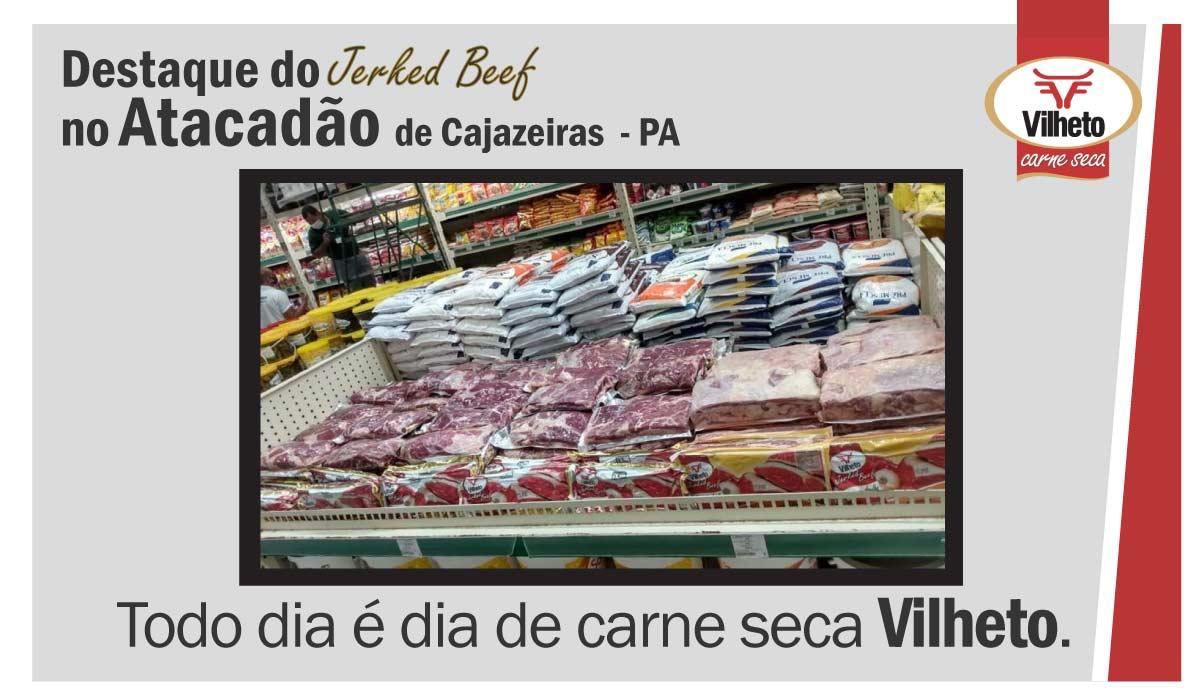 Carne seca Vilheto no Atacadão de Cajazeiras - PA