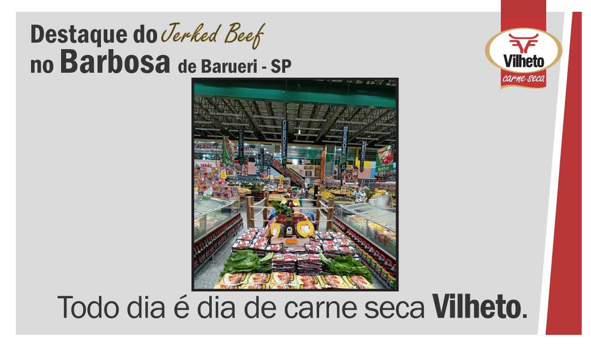 Carne seca Vilheto no Barbosa Supermercados, de São Paulo em Barueri.