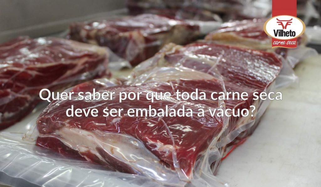 Quer saber por que toda carne seca deve ser embalada à vácuo?