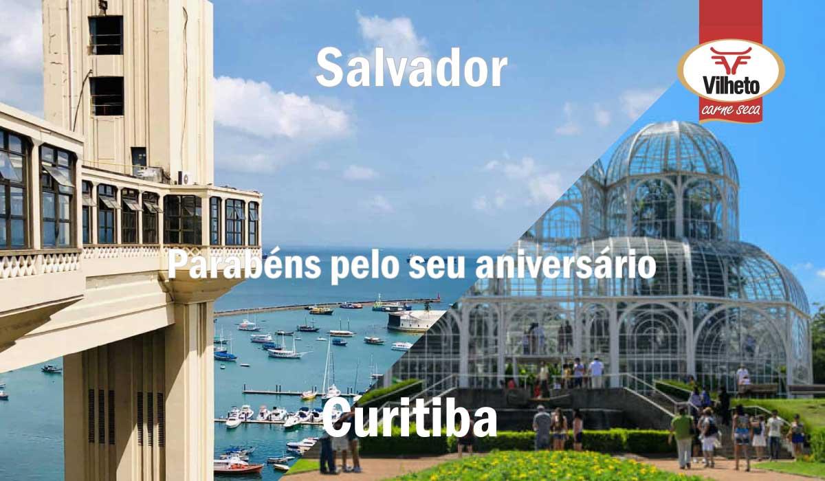 Hoje é aniversário de Salvador e de Curitiba, parabéns!