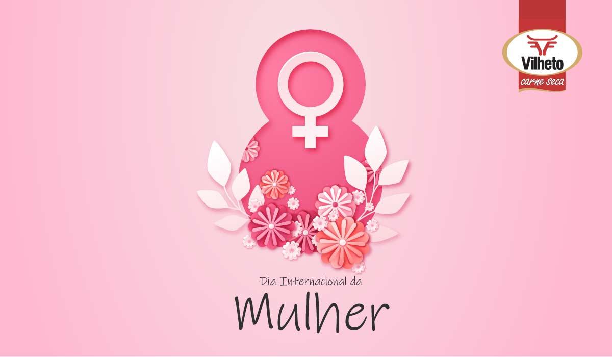 Dia Internacional da Mulher! Parabéns para todas as mulheres.
