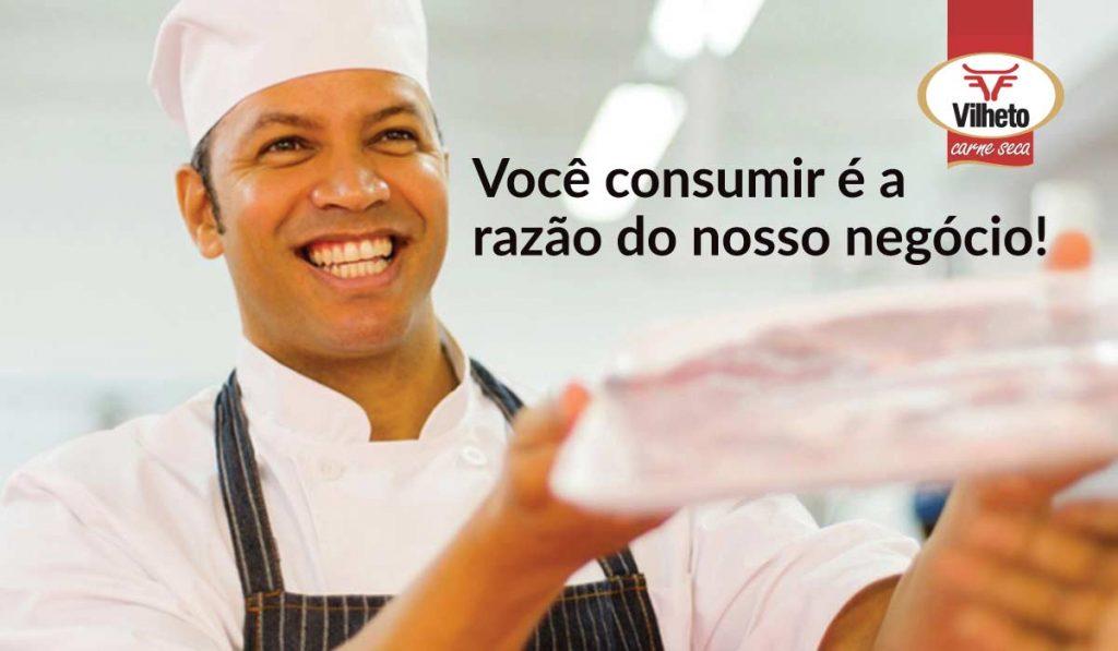 Você consumir é a razão do nosso negócio! Vilheto carne seca