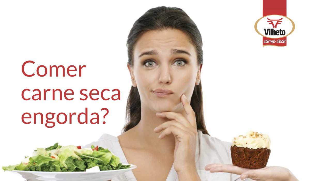 Comer carne seca engorda?