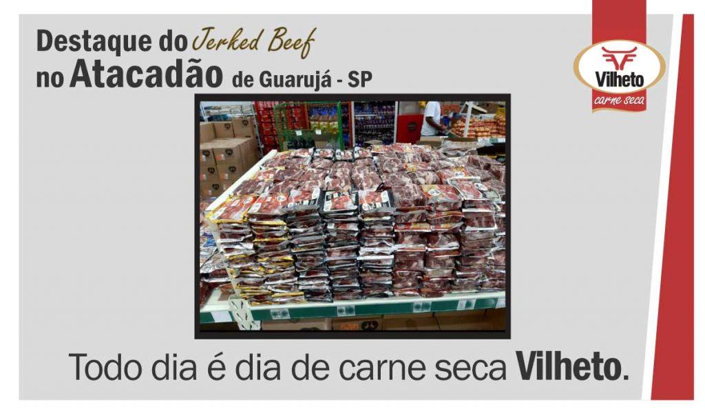 Carne seca Vilheto no Atacadão em Guarujá e Taubaté – SP