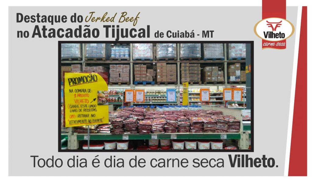 Carne seca Vilheto no Atacadão Tijucal de Cuiabá -MT