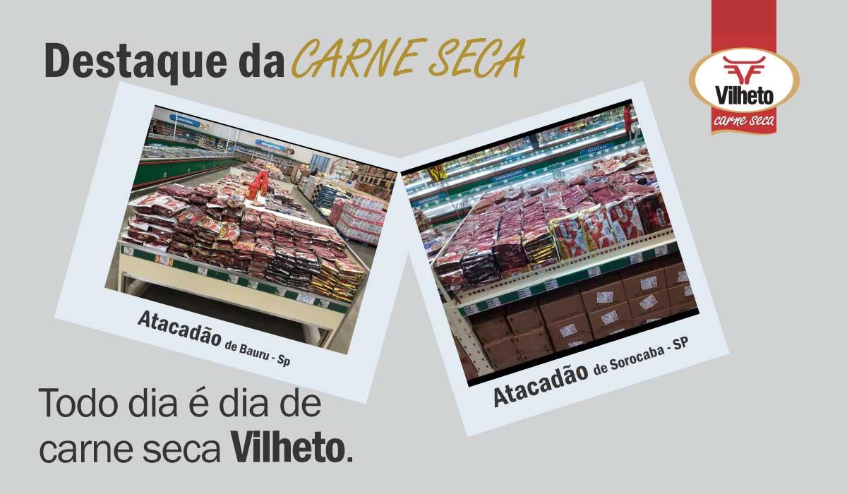 Carne seca Vilheto no Atacadão em Bauru e Sorocaba em São Paulo