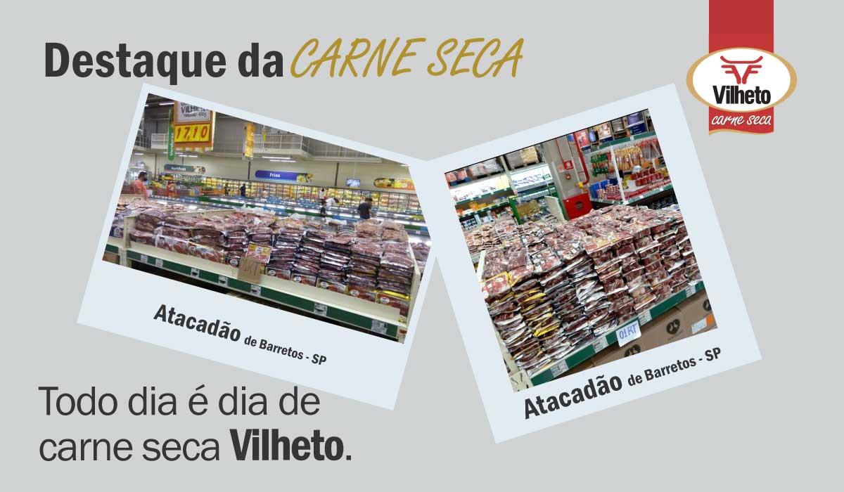 Carne seca Vilheto no Atacadão de Barretos e do Guarujá – SP