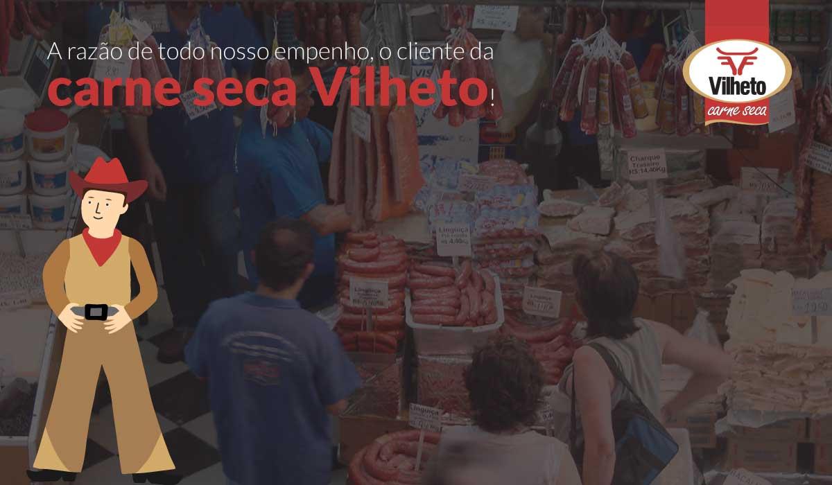 A razão de todo nosso empenho, o cliente da carne seca Vilheto!