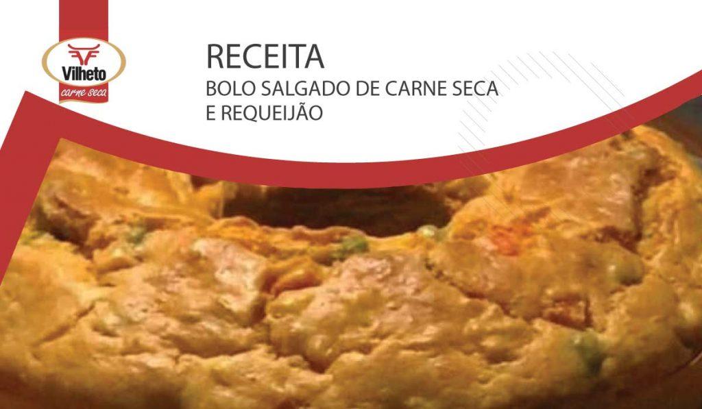 Receita da semana com carne seca Vilheto, o bolo salgado de carne seca e requeijão.