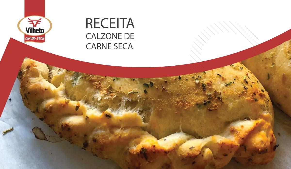 Receita da semana com carne seca Vilheto, o Calzone de carne seca.