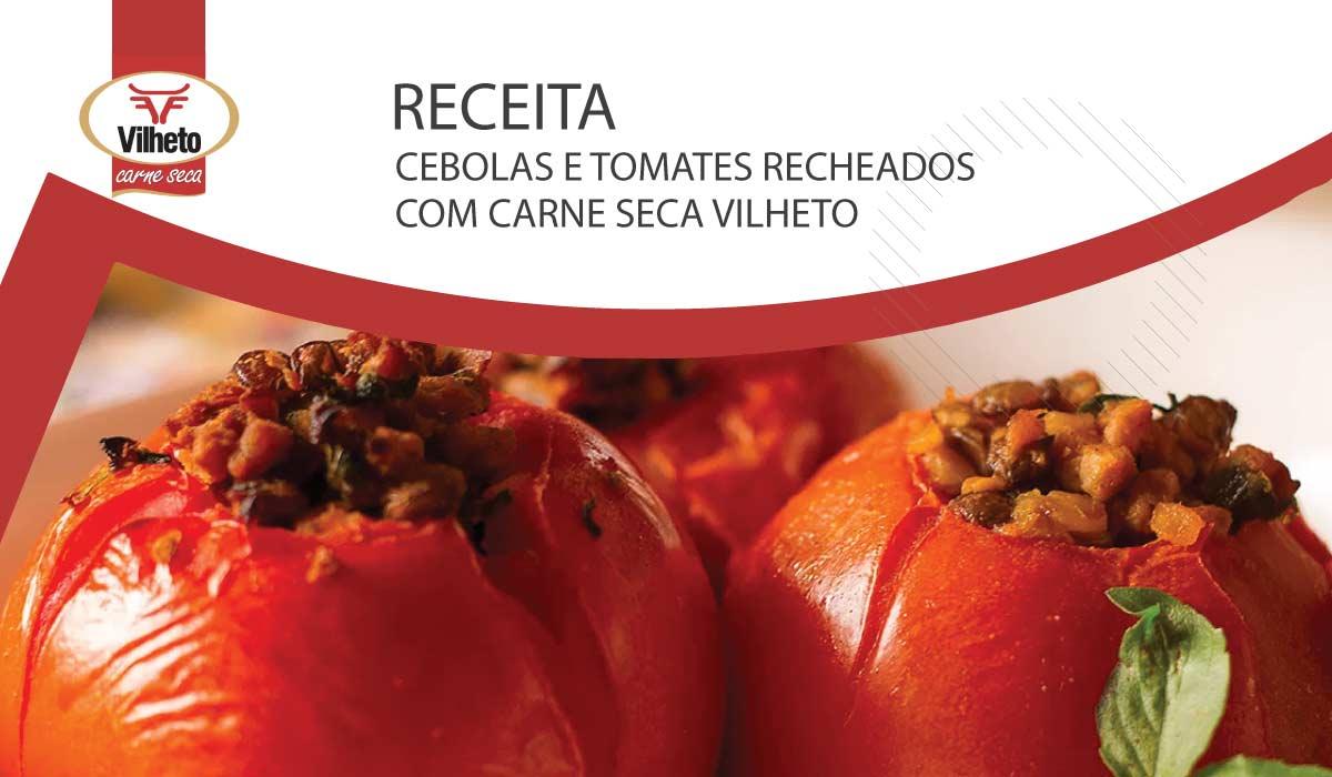Cebolas e tomates recheados com carne seca Vilheto