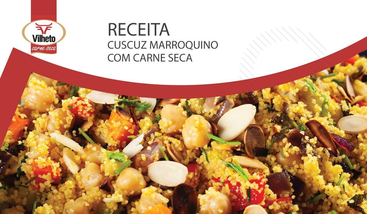Receita da semana com carne seca Vilheto, cuscuz marroquino com carne seca