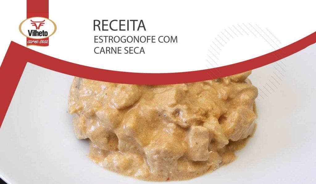 Estrogonofe com carne seca Vilheto
