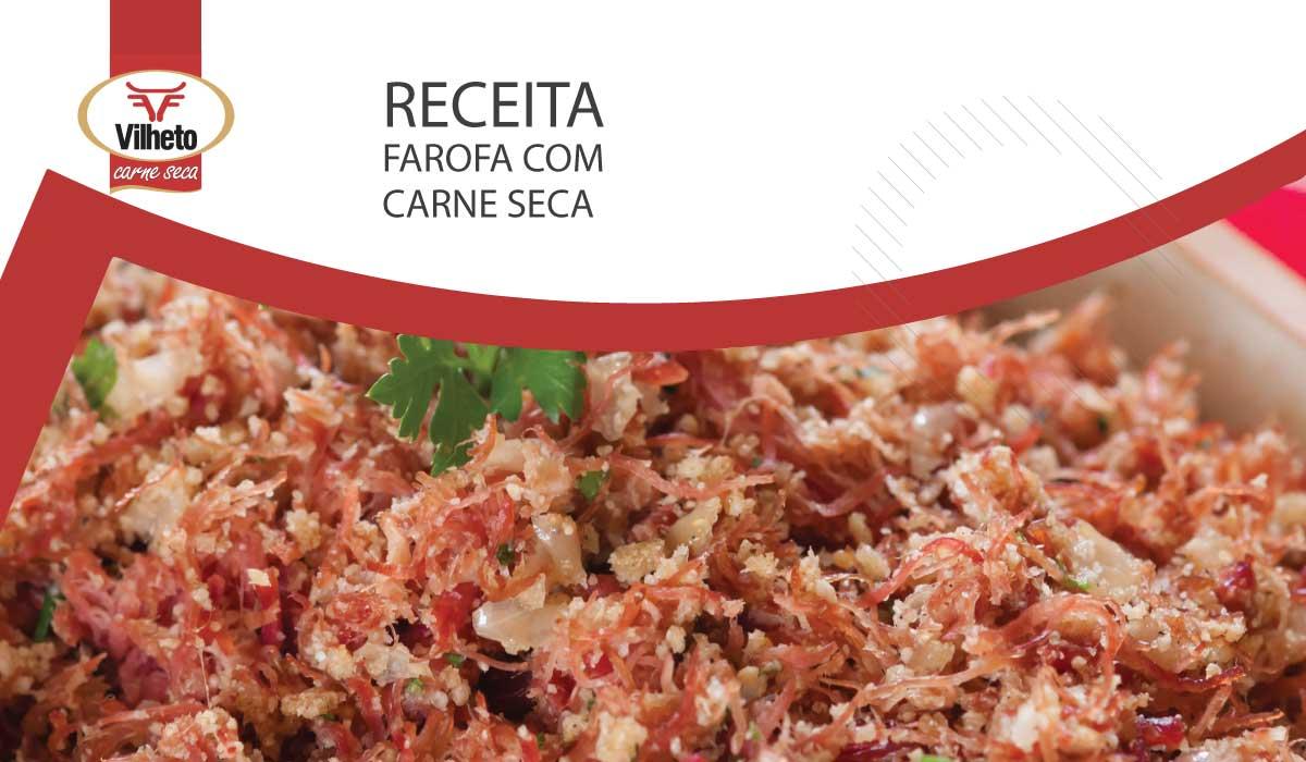 Receita da semana com carne seca Vilheto, farofa com carne seca