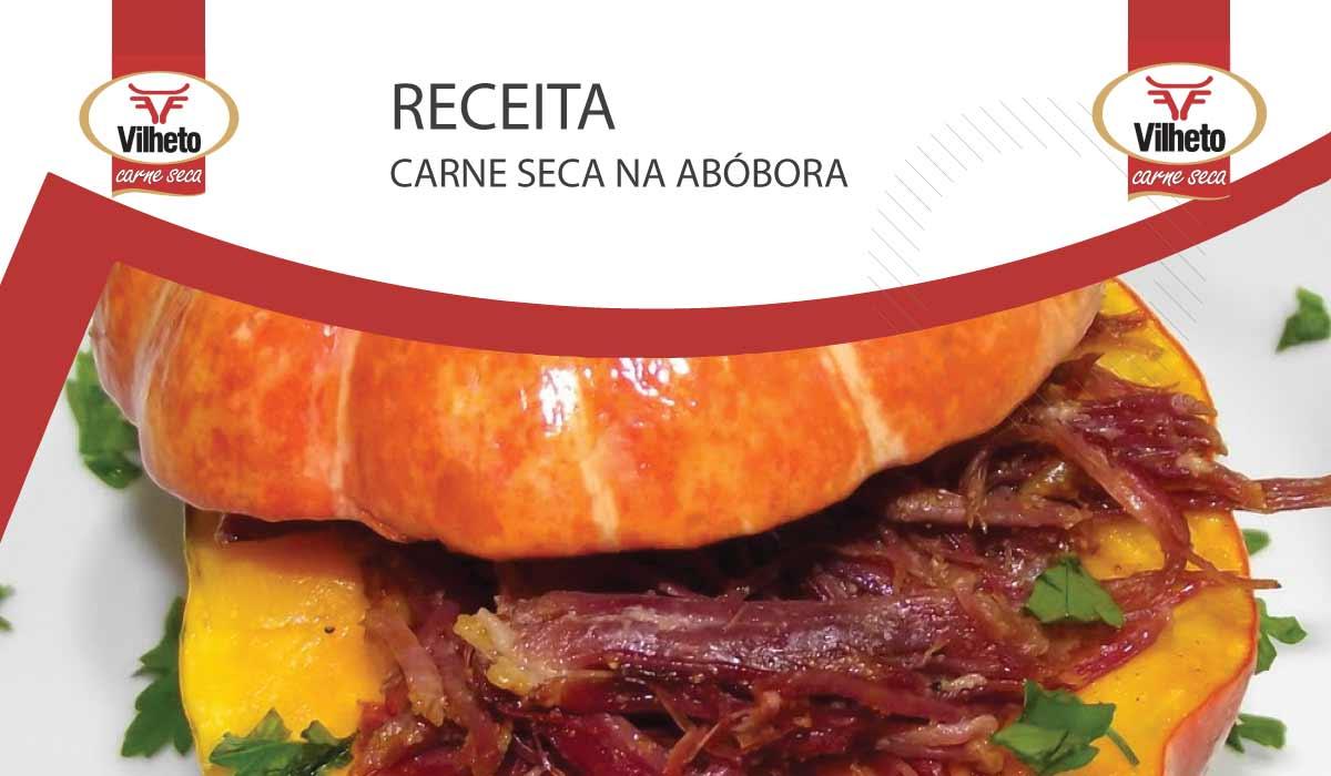 Receita com carne seca da semana Vilheto - a famosa carne seca na abóbora