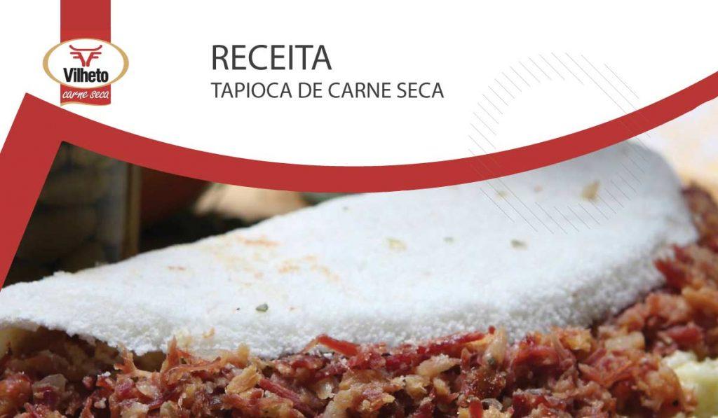 Receita com carne seca da semana Vilheto, uma deliciosa tapioca de carne seca cremosa?