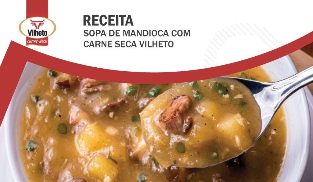 Para o frio, uma sopa de mandioca com carne seca Vilheto
