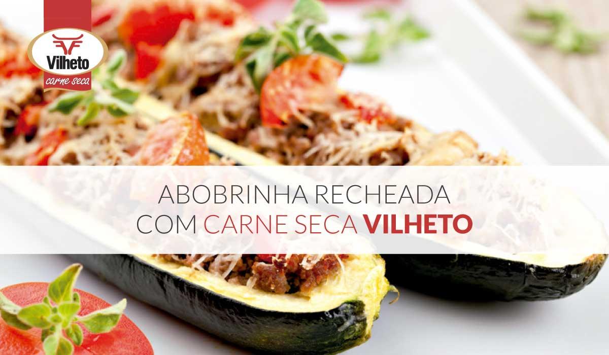 Abobrinha Recheada com Carne Seca Vilheto