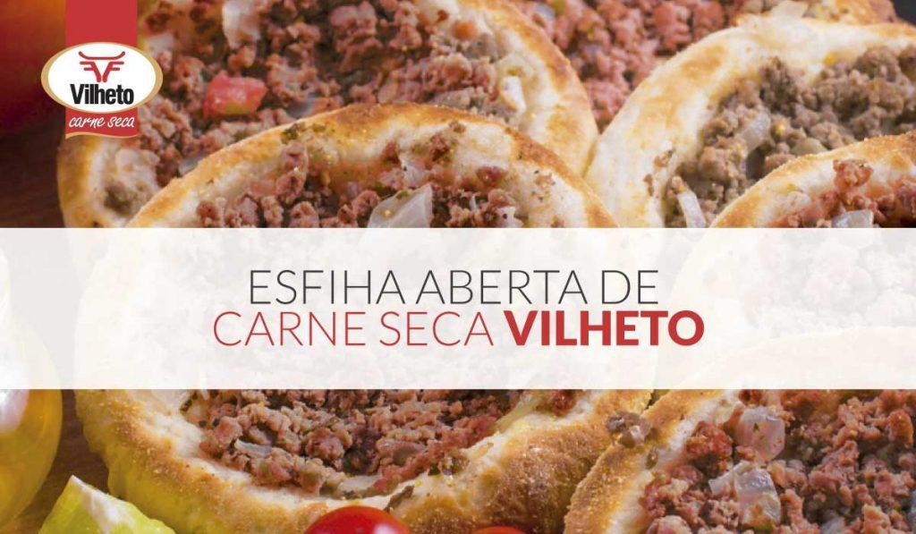 Esfiha aberta de carne seca Vilheto